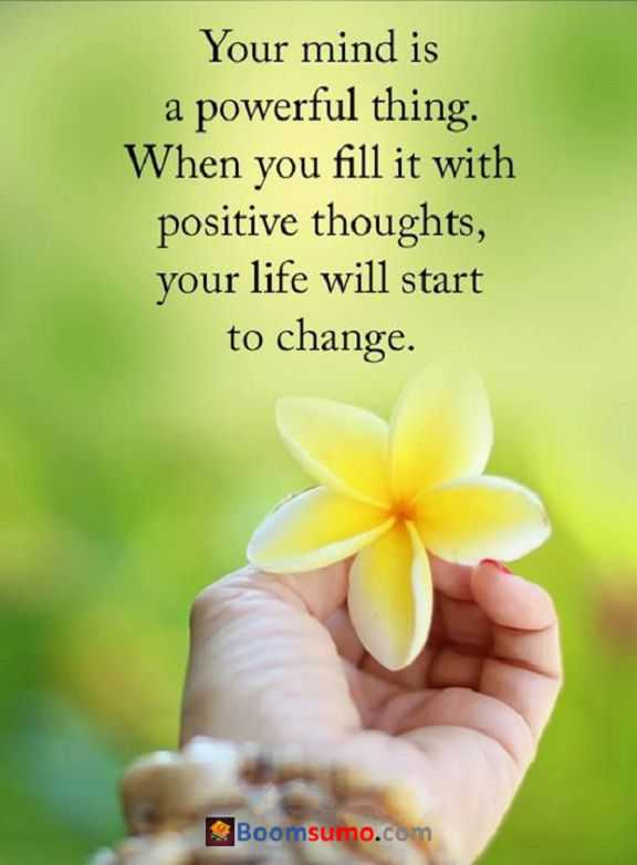 Inspirational Quotes Of The Day When You Fill Positive Thoughts Your
