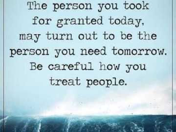 Inspirational life Quotes Life Sayings Be Careful How You Treat people