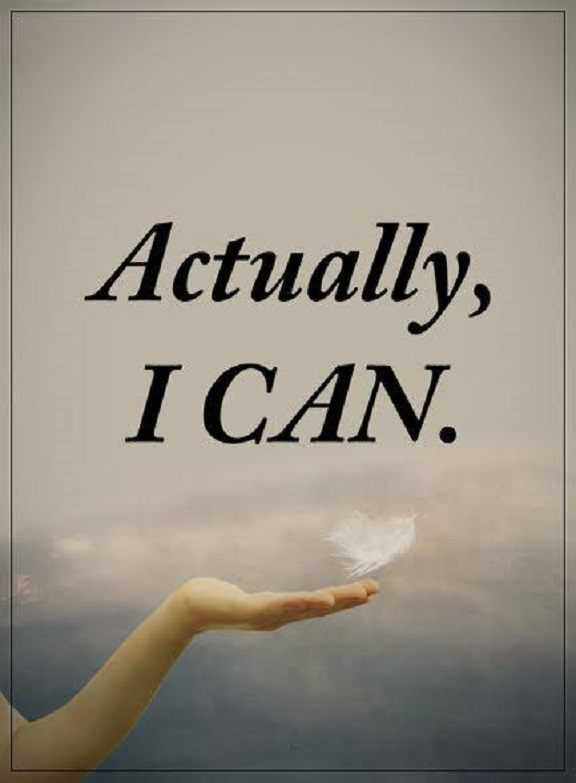 Inspirational life Quotes: Positive sayings Actually I Can ...