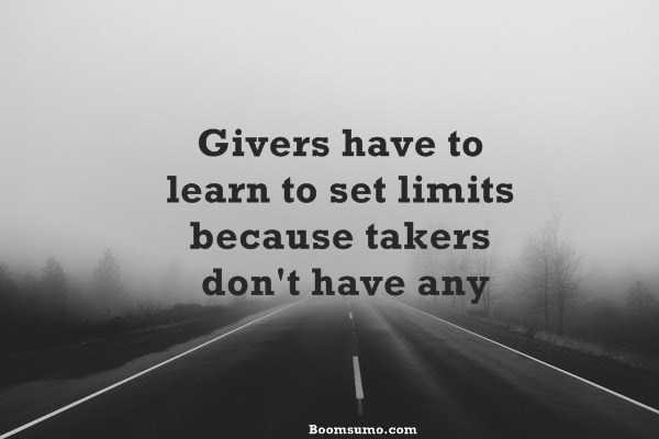 Inspirational Life Quotes About Life Givers Have To Learn