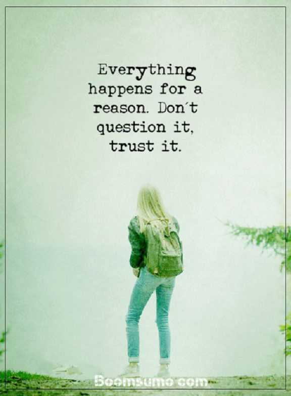 Inspirational Life Quotes About Life Dont Question It Trust It