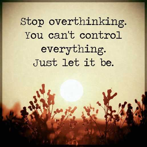 Inspirational Life Quotes Positive Sayings Just Let It Be You Cant Control Everything