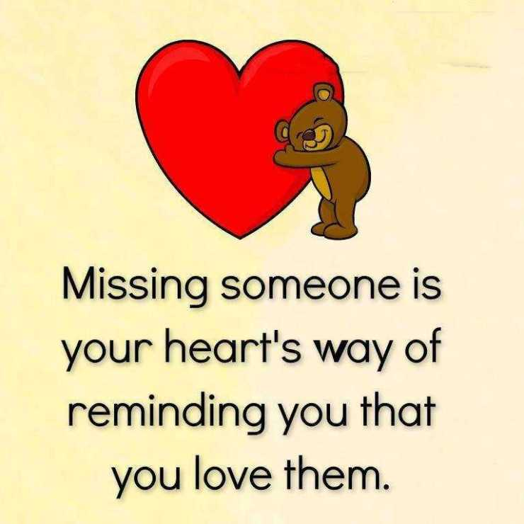 Inspirational Love Quotes Missing Someone Your Heart You Love To