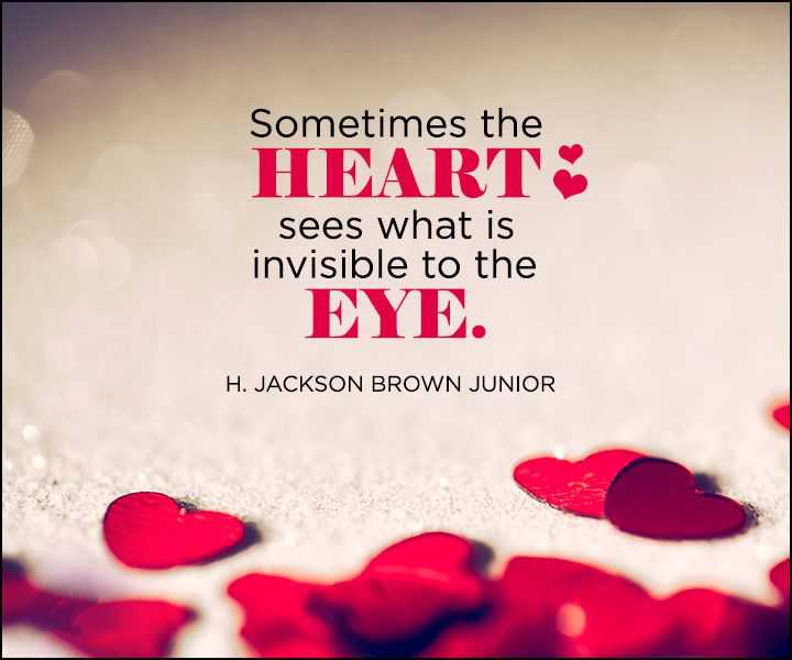 Inspirational Love Quotes Sometimes The Heart Sees What Is Invisible