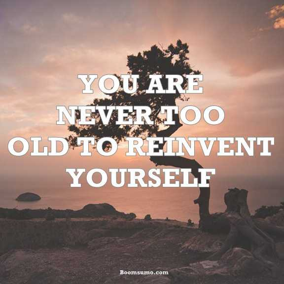 Nice Inspirational Quotes About Life You Are Never Too Old Refresh Yourself  Always