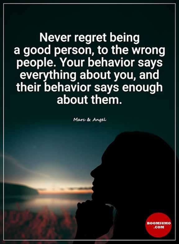 Good Person Quotes Impressive Inspirational Quotes About Life Never Regret Being A Good Person