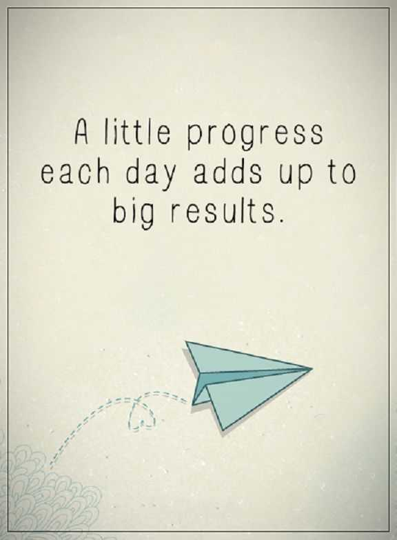 Inspirational Quotes of The Day A little Progress End Up ...