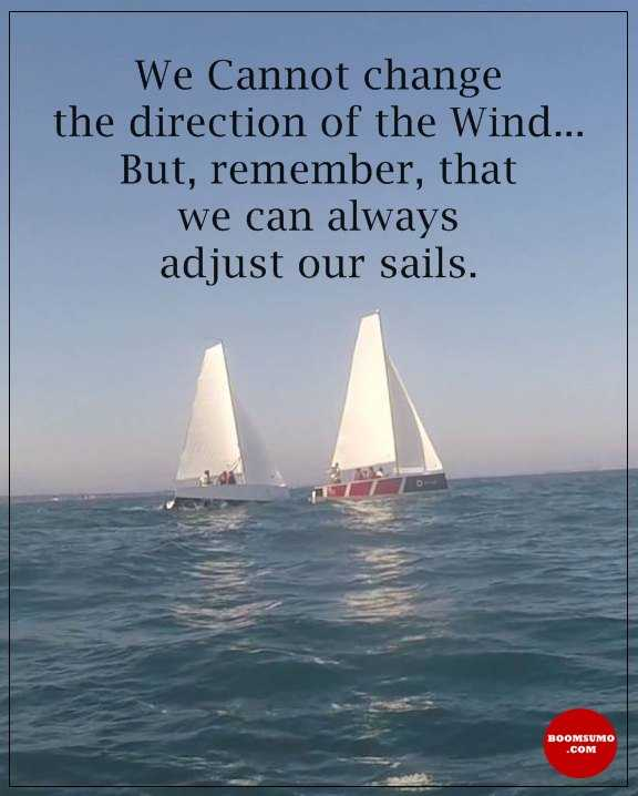 Inspirational Quotes Of The Day We Can't Change Wind Adjust Our Interesting Inspirational Sailing Quotes
