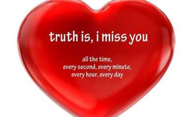 Love Quotes About love Messages Truth Is, I Miss You All The Time