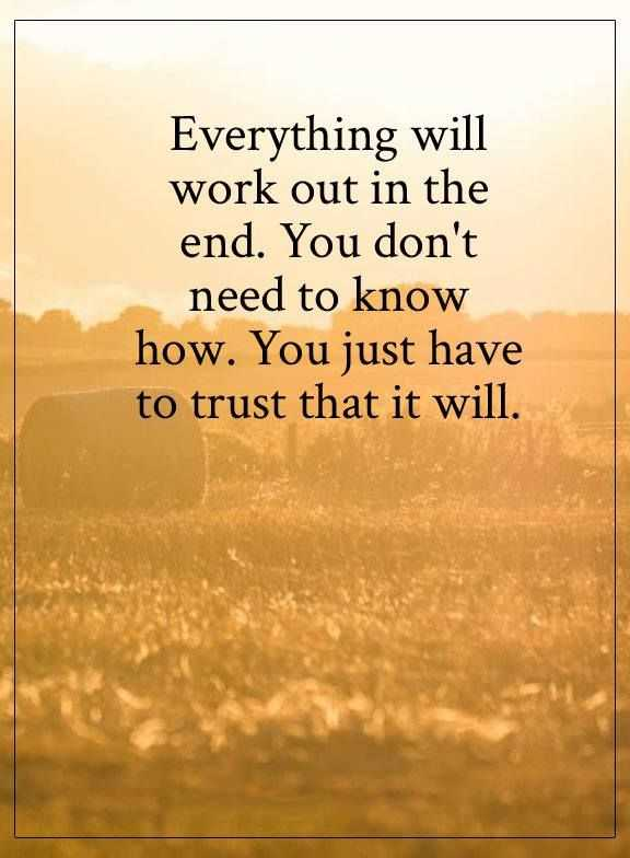 Positive Quotes You Dont Need To Know How Just Have To Trust