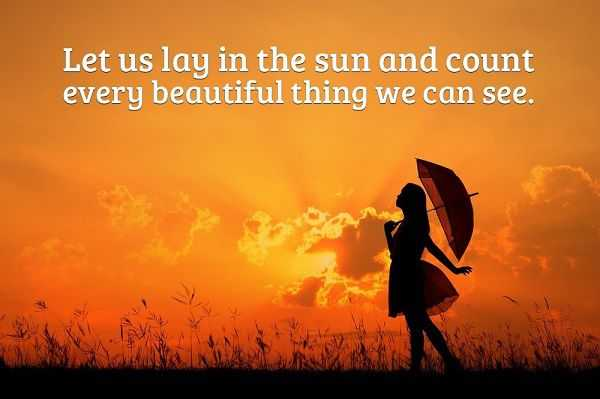 Positive attitude quotes Let Us Lay Count Every beautiful Things Can See
