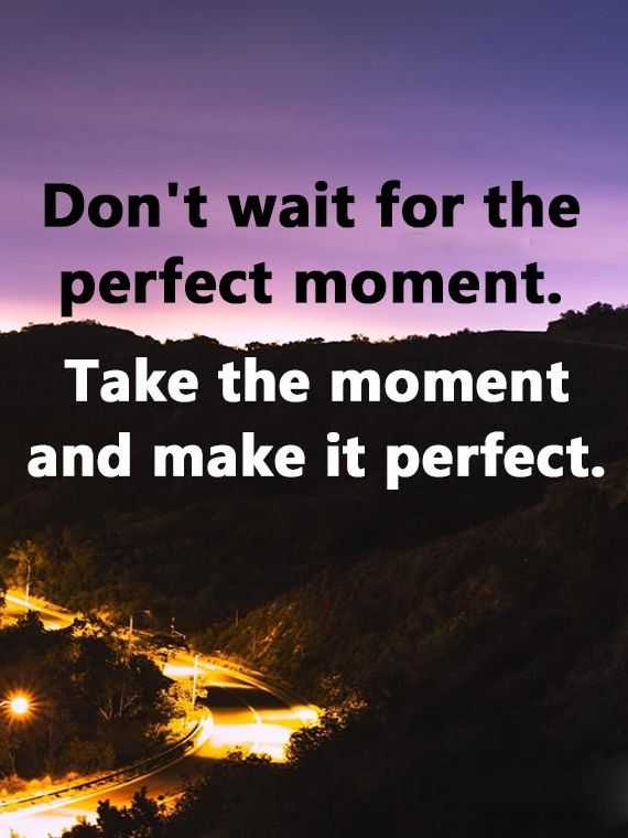 Etonnant Positive Life Quotes Donu0027t Wait For Perfect, Make It Perfect
