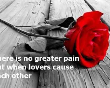 Sad love Quotes about love No greater pain,
