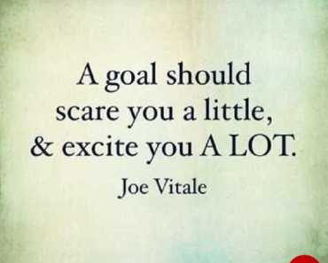 Wonderful Inspirational Quotes A Goal Scare You little, Excite Lot