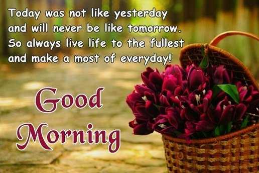 Always Live Life To The Fullest Everyday Good Morning Quotes For