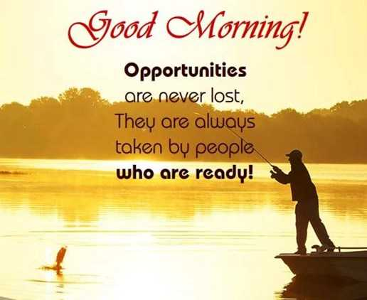 Image of: Beautiful Good Morning Quotes Life Sayings Good Morning Opportunities Never Lost Boomsumo Quotes Good Morning Quotes Life Sayings Good Morning Opportunities Never