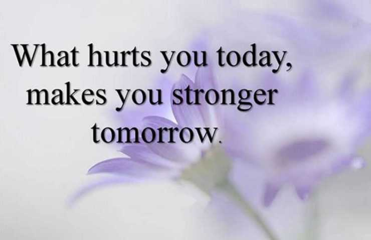 Inspirational quotes What Hurts You today, Stronger Tomorrow