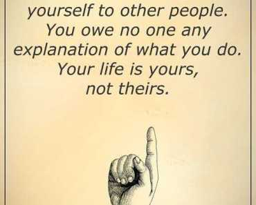 Inspirational quotes about life Stop Explaining Yourself to others, Self Motivational