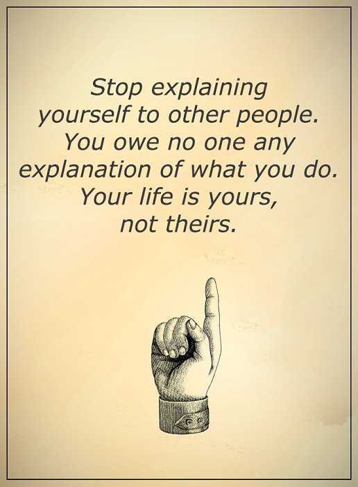 Inspirational Quotes About Life Stop Explaining Yourself To Others