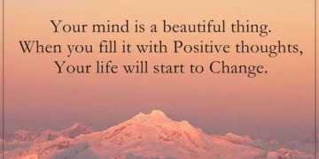Positive Quotes of the day You've Beautiful Mind, Fill it Positive Thoughts