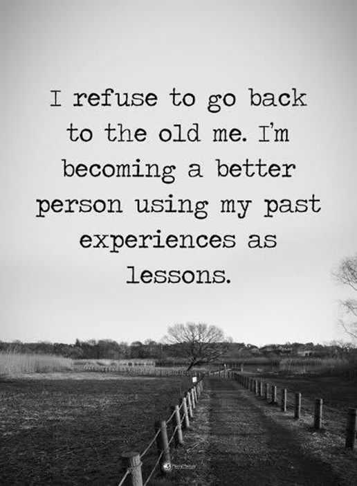 Positive Quotes About Life Positive Sayings I Refuse To Go Back My
