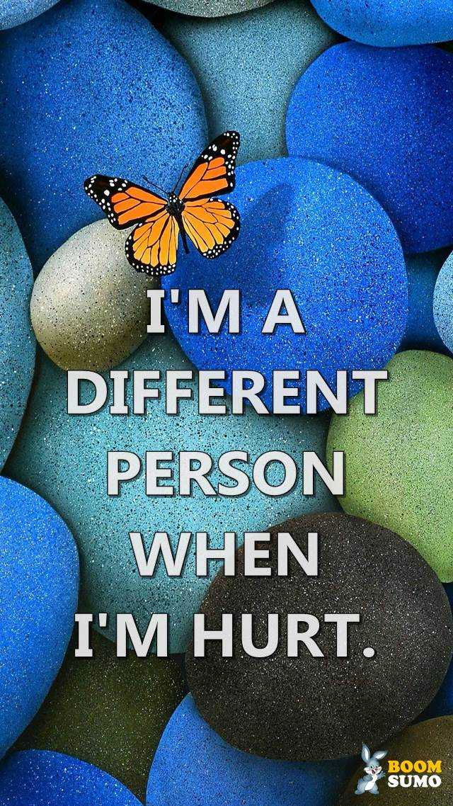 Best Life Quotes Different Person When I'm Hurt