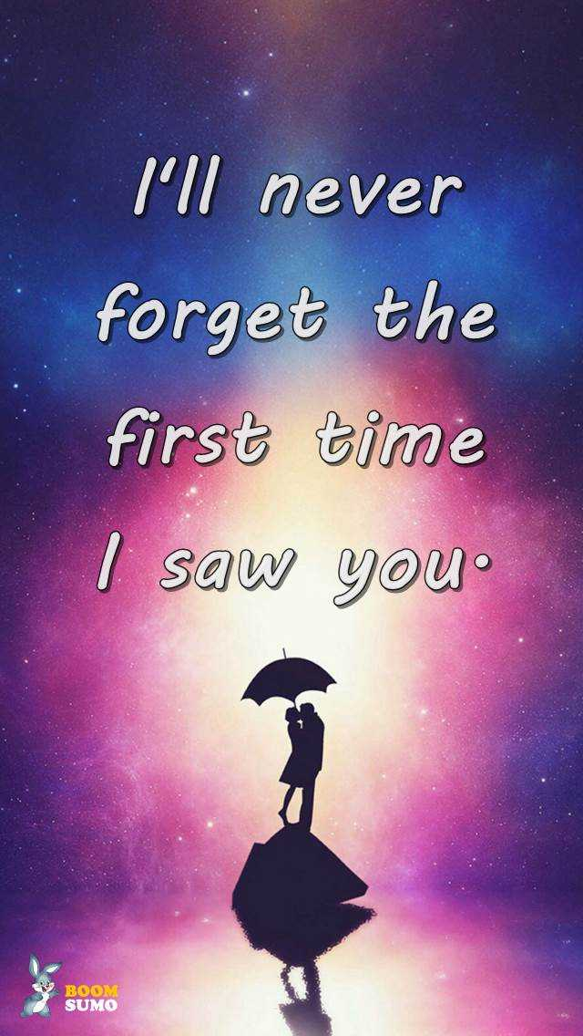 Best Love Quotes: Best Love Quotes Never Forget The First Time I Saw You