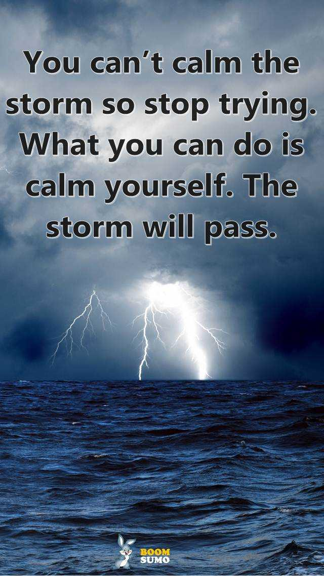 Calm After The Storm Quotes Migliorvideo