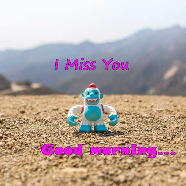 Good Morning Quotes I Miss You Good Morning