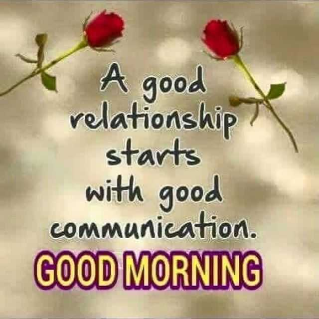 Good Morning Quotes Why Good Relationship Starts With Good Communication