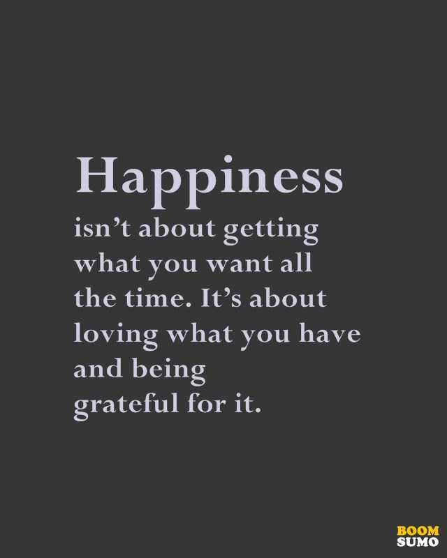 Quotes About Being Thankful For What You Have: Happiness Quotes Loving What You Have And Being Grateful