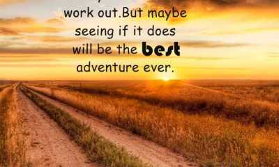Positive Quotes About Life The Best Adventure Ever