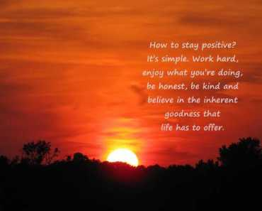 Positive Quotes And Sayings How To Stay Positive