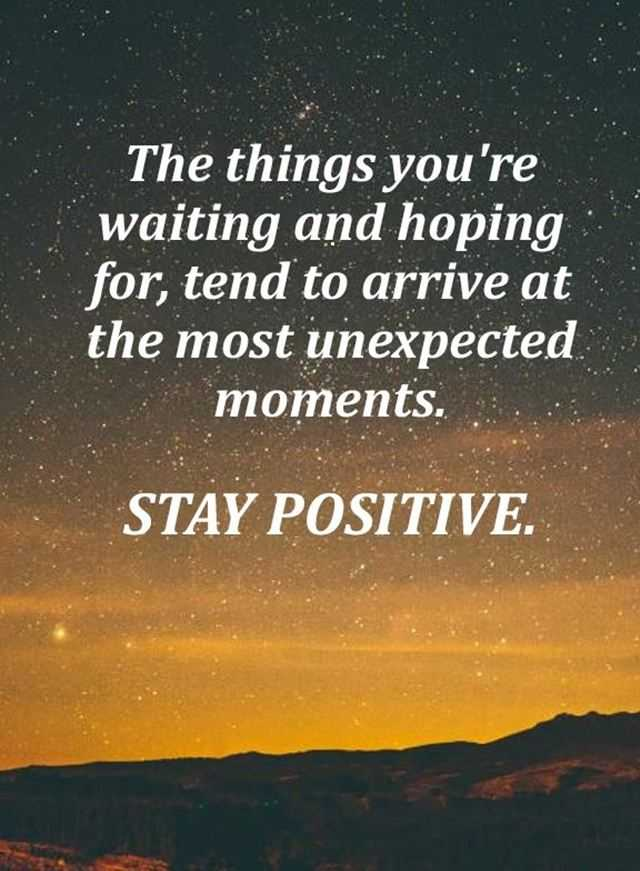 Positive Quotes The Most Unexpected Moments Stay Positive ...