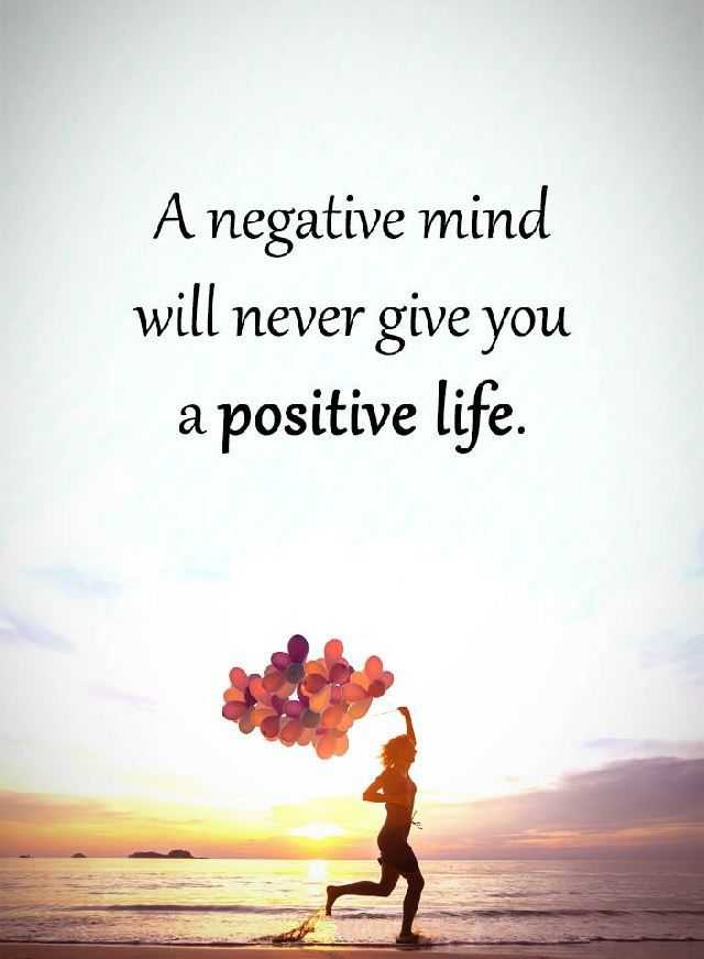 Positive Quotes You Need To Don't Allow Negative Mind Why ...