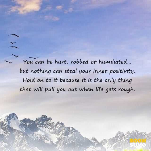 Positivity Quotes LiftYouWhenLifeGets Rough