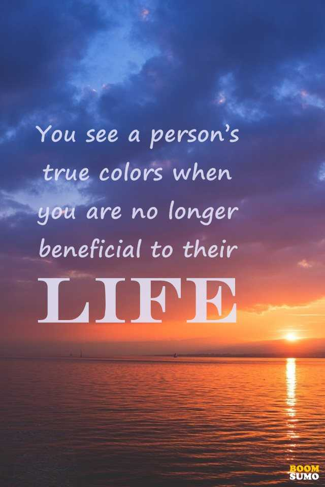 "Sad Life Quotes Gorgeous Sad Life Quotes About Life Lessons You See A Person's ""true Colors"