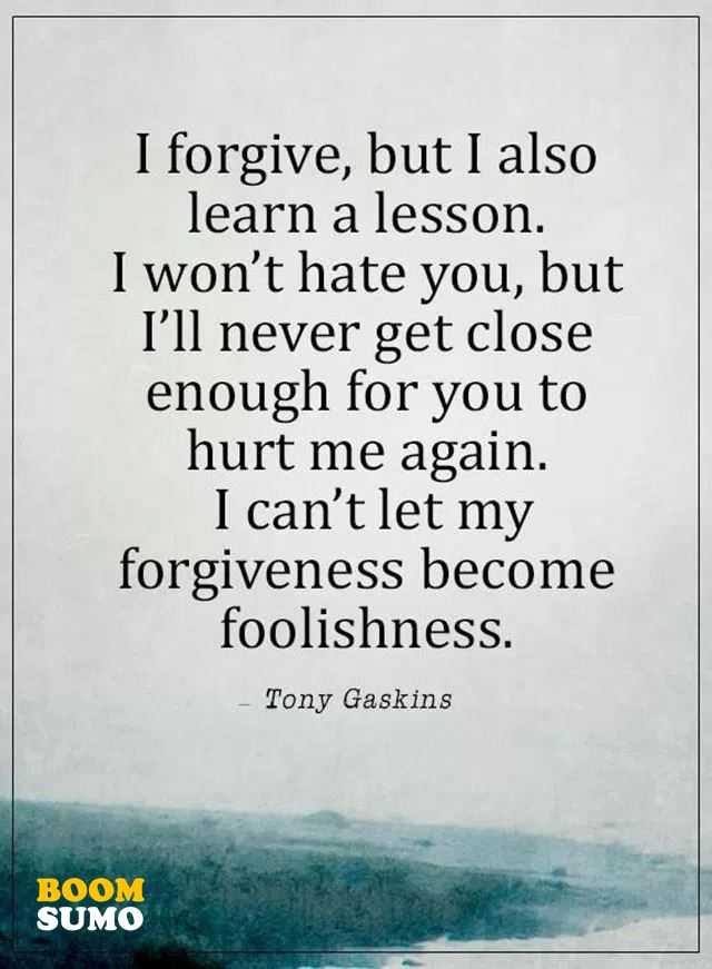 Sad Love Quotes I Forgive I Canu0027T Let You Hurt Me Again