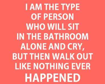 Sad Love Quotes This Is What I Am Walk Out Like Nothing Ever Happened