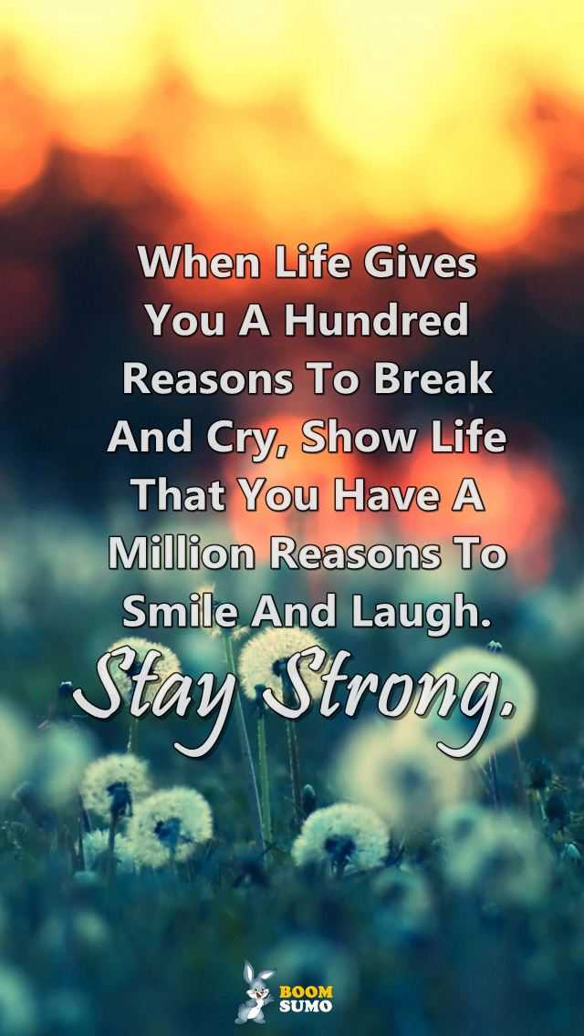 Stay Strong Quotes Life Has Taught Me Million Reasons To Smile And Classy Strong Quote About Life
