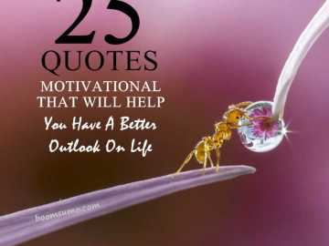 25 Motivational Quotes That Will Help You Have A Better Outlook On Life