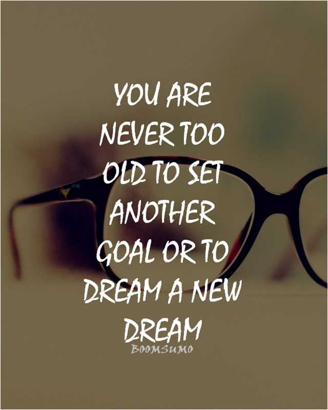 Inspirational Life Quotes You Are Never Set Another Goal or Dream