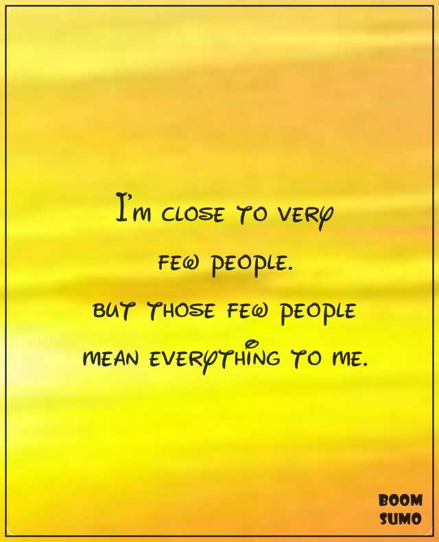 Inspirational Love Quotes Very Few People Mean Everything To Me