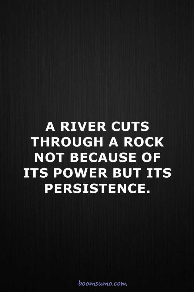 Quotes On Power Awesome Inspirational Life Quotes A River Cuts Through Power Persistence