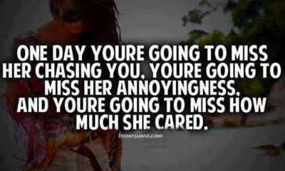 Relationship Quotes for Her One Day You're Going to Miss Her Chasing