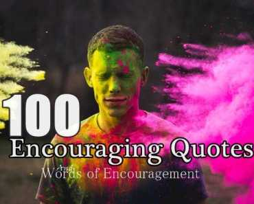 100 Encouraging Quotes And Words of Encouragement Positive Saings