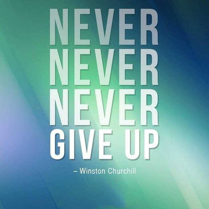 57 Never Give Up Quotes About Life And Happiness Precocious Spartan 29