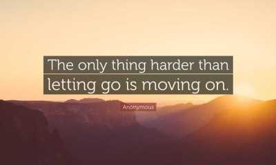 Moving Forward Quotes About Moving Forward Letting Go and Moving On Quotes
