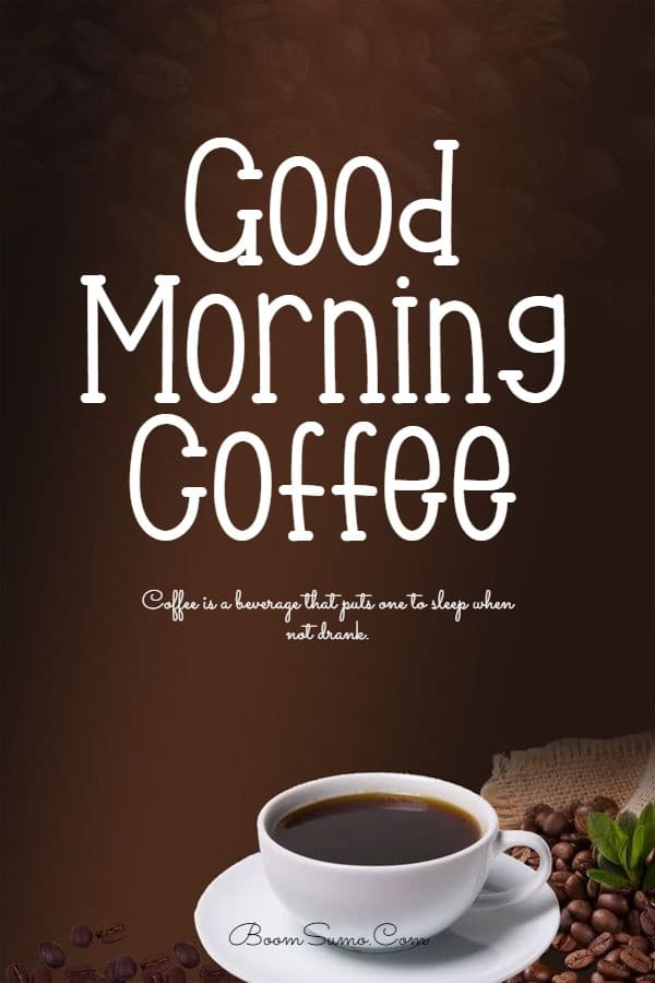 165 Coffee Quotes about Good Morning Best Funny Quotes About Coffee | funny coffee quotes, good morning with coffee quotes, cup coffee quotes