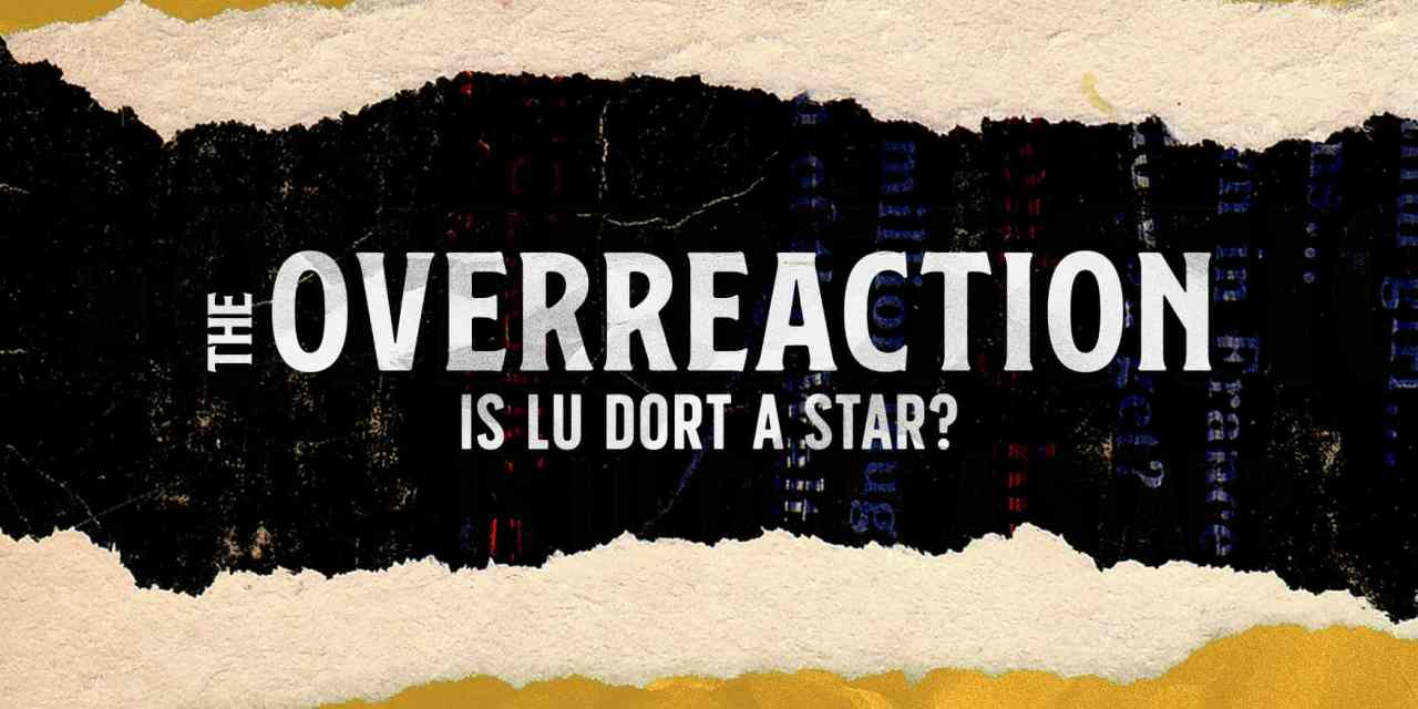 Overreaction: Is Lu Dort a Star in the Making?